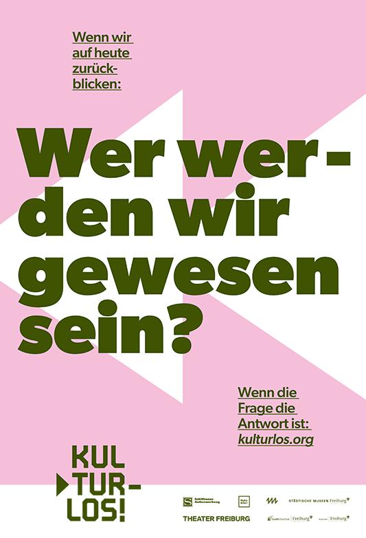 Plakat-Motiv zur Kampagne Kultur-Los mit der Frage: Wer werden wir gewesen sein?